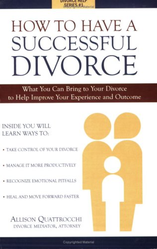 9780976427100: How To Have A Successful Divorce (Divorce Help Series, 1)