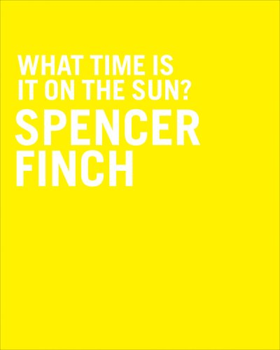 9780976427650: Spencer Finch: What Time is it on the Sun?