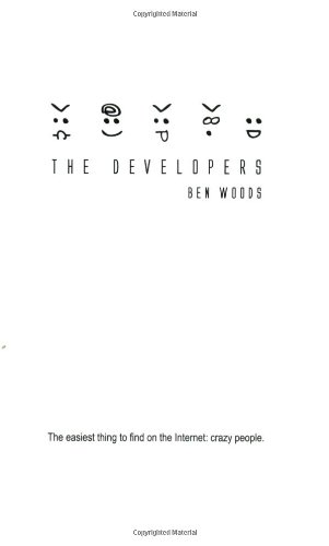 9780976432289: The Developers: The easiest thing to find on the Internet: crazy people.