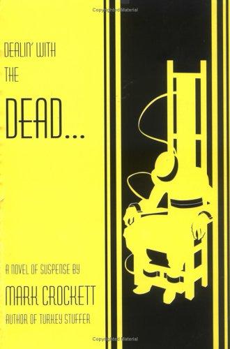 Dealin' with the Dead.: Crockett, Mark