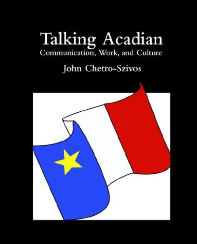 9780976435969: Talking Acadian: Communication, Work, and Culture