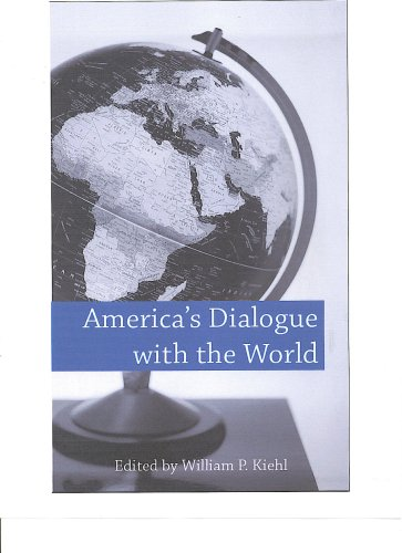 9780976439110: America's Dialogue with the World