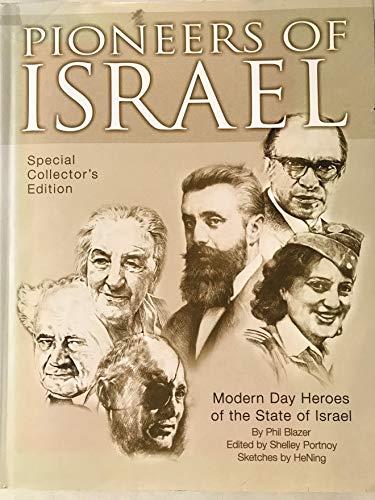 Pioneers Of Israel:Special Collectors Edition: Phil Blazer; Editor-Shelley Portnoy; ...