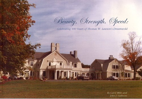 9780976442332: Beauty, Strength, Speed: Celebrating 100 Years of Thomas W Lawson's Dreamwold (Scituate Historical Society, 2005-5)