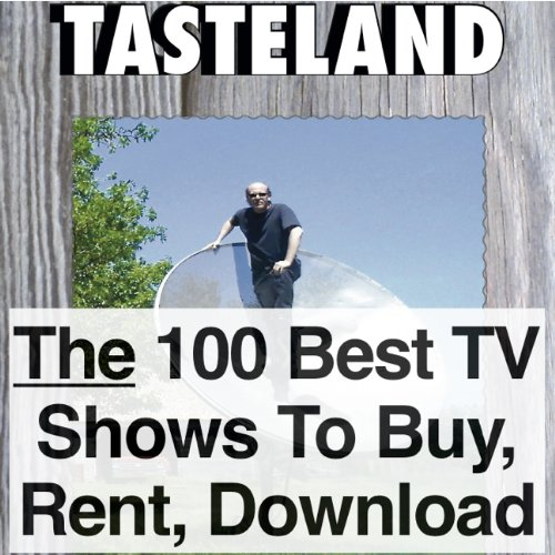 9780976443438: Tasteland: Featuring the 100 Best TV Shows To Buy, Rent Or Download