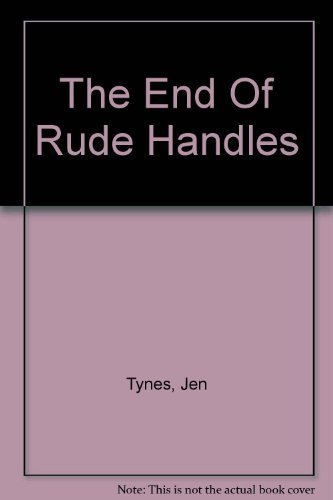 9780976443919: The End of Rude Handles
