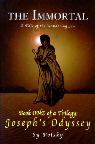 9780976445913: The Immortal: A Tale Of The Wandering Jew, Joseph's Odyssey