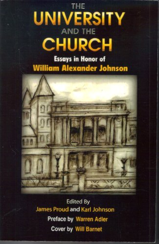 The University and the Church: Essays in Honor of William Alexander Johnson: James Proud; Karl ...