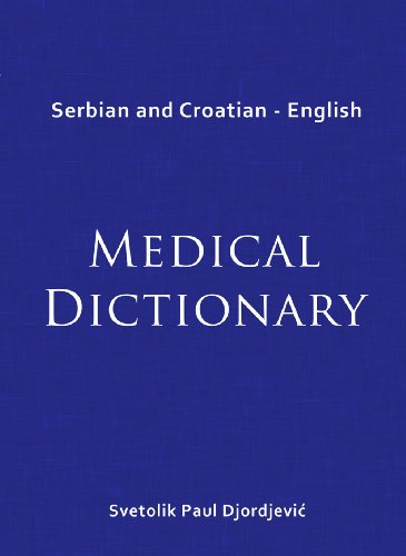9780976448006: Serbian and Croatian - English Medical Dictionary