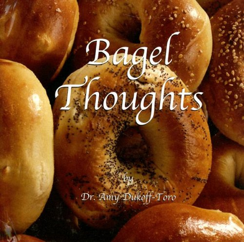 Bagel Thoughts: Amy Dukoff-toro