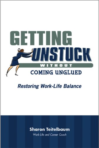 9780976449003: Getting Unstuck Without Coming Unglued: Restoring Work-Life Balance