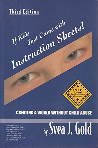 9780976454311: If Kids Just Came With Instruction Sheets: Creating a World Without Child Abuse