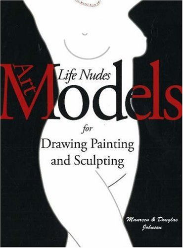 9780976457350: Art Models: Life Nudes for Drawing, Painting, And Sculpting