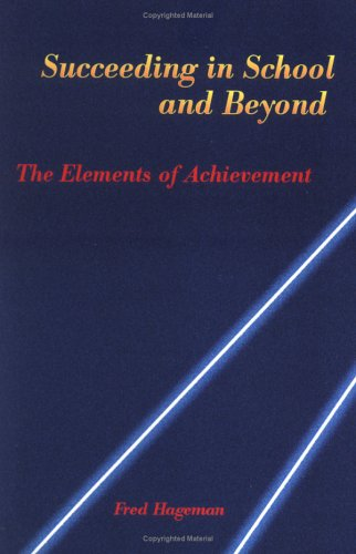 9780976460183: Succeeding in School and Beyond: The Elements of Achievement