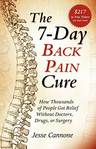 9780976462484: The 7-Day Back Pain Cure: How Thousands of People Got Relief Without Doctors, Drugs, or Surgery