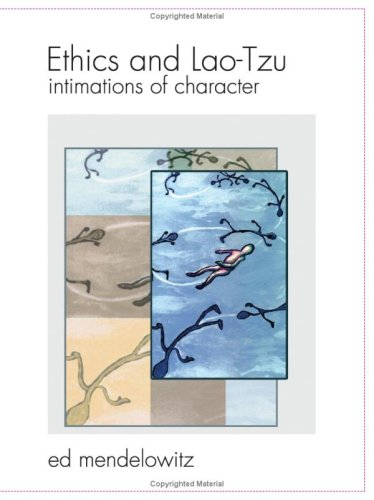 9780976463832: Ethics and Lao-Tzu: Intimations of Character