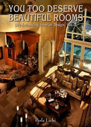 9780976464228: You Too Deserve Beautiful Rooms (Life-Enhancing Interior Design)
