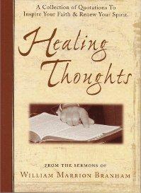 Healing Thoughts : From Sermons of William: William Branham