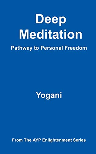 9780976465546: Deep Meditation - Pathway to Personal Freedom