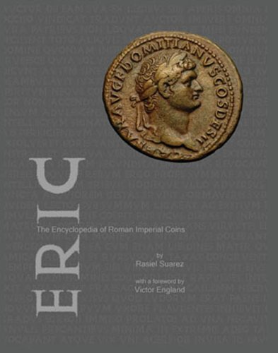 ERIC, THE ENCYCLOPEDIA OF ROMAN IMPERIAL COINS: Suarez, Rasiel (with