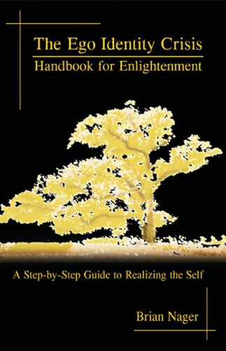 The Ego Identity Crisis: Handbook for Enlightenment: Brian Nager
