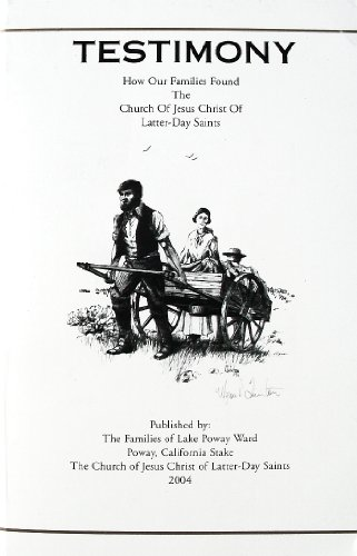 9780976468707: Testimony: How Our Families Found The Church of Jesus Christ of Latter-Day Saints