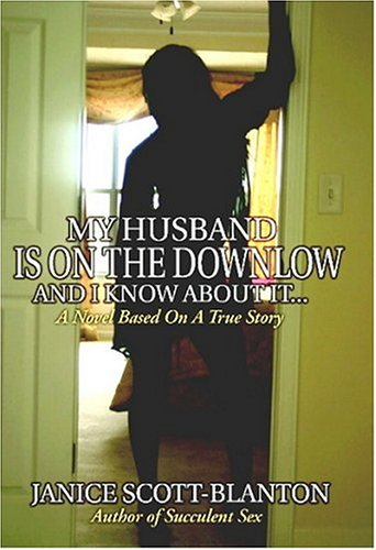 My Husband Is on the Down Low.: Janice Scott-Blanton