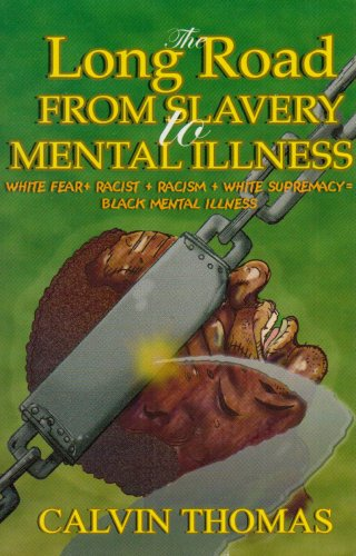 The Long Road from Slavery to Mental: Calvin Thomas