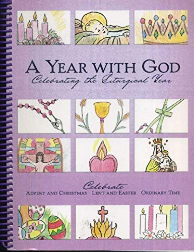 9780976469117: A Year With God: Celebrating the Liturgical Year