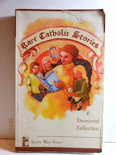9780976469148: Rare Catholic Stories: A Treasured Collection