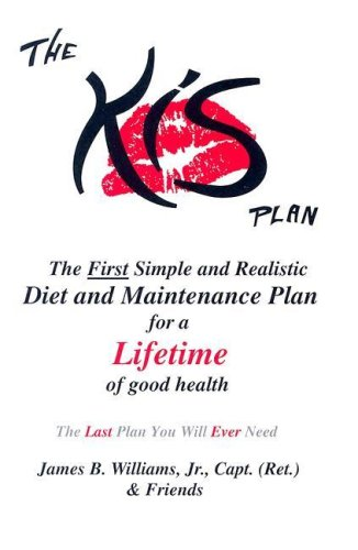 9780976470502: The KIS Plan: The first simple and realistic diet and maintenance plan for a lifetime of good health