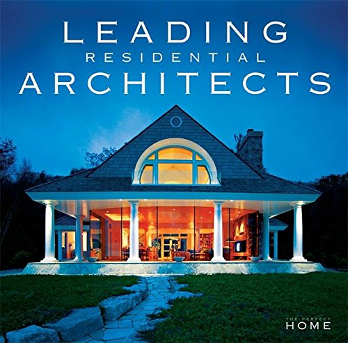 9780976471318: Leading Residential Architects (The Perfect Home)