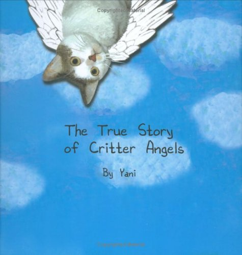 9780976472438: The True Story of Critter Angels by Yani