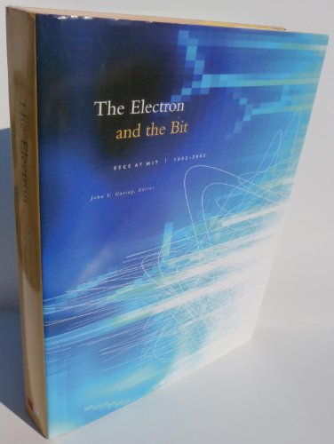 The Electron and the Bit: Electrical Engineering and Computer Science at the Massachusetts ...