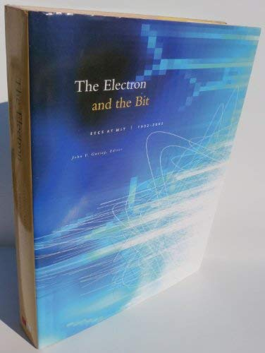 The Electron and the Bit: EECS at MIT, 1902-2002: Guttag, John V. (Editor)
