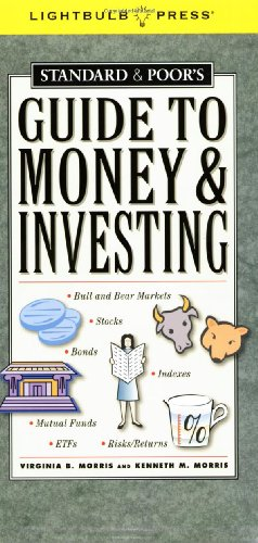 Standard and Poor's Guide to Money and Investing (Standard & Poor) (0976474980) by Morris,Virginia; Morris,Kenneth