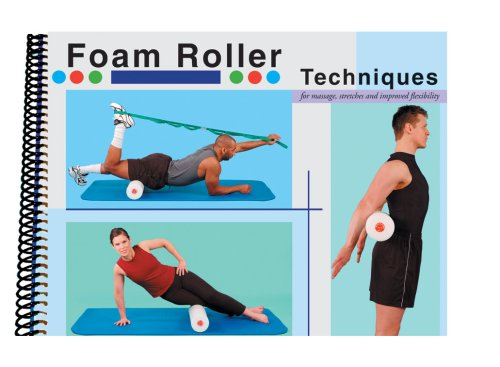 9780976475736: Foam Roller Techniques for Massage, Stretches and Improved
