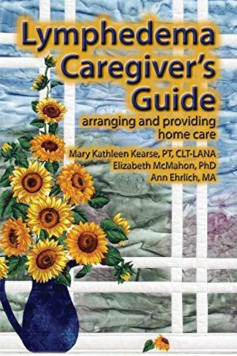 9780976480679: Lymphedema Caregiver's Guide: arranging and providing home care