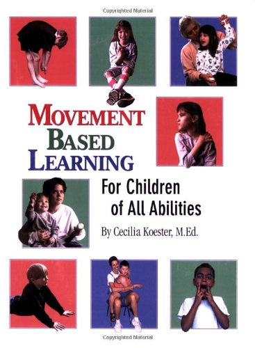 9780976480709: Movement Based Learning for Children of All Abilities