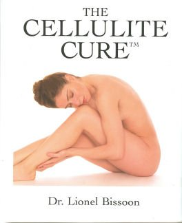 The Cellulite Cure (TM): Bissoon, Lionel