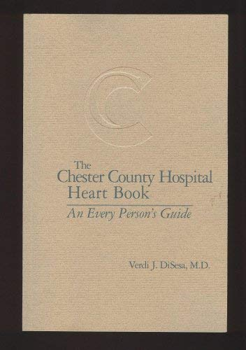 9780976482505: The Chester County Hospital Heart Book (An Every Person's Guide)