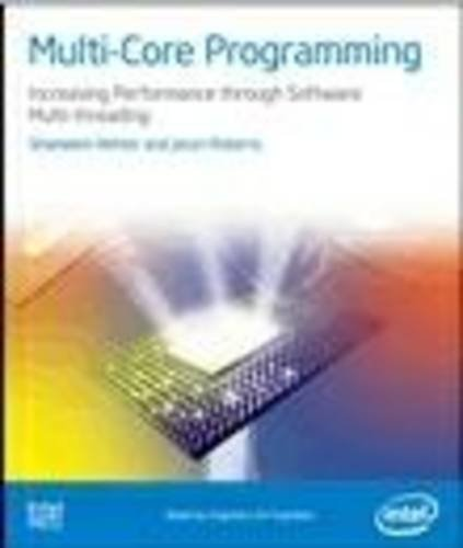 9780976483243: Multi-core Programming: Increasing Performance Through Software Multi-threading