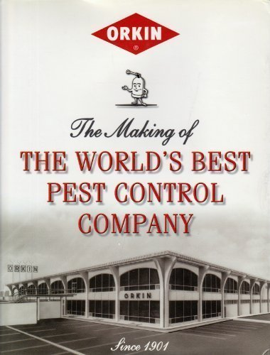 9780976486206: Orkin: The Making of the World's Best Pest Control Company