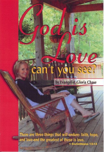 God Is Love. Can't You See?: Chase, Gloria