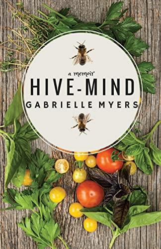 Hive - Mind : A Memoir: Gabrielle Myers