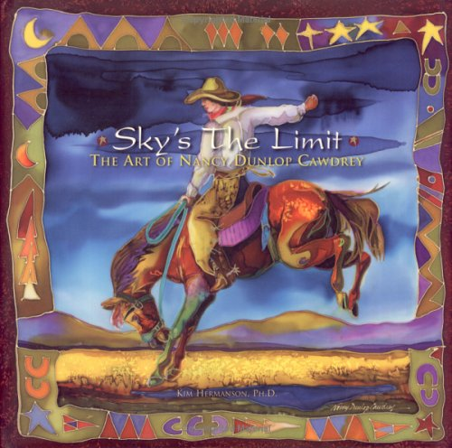 9780976503217: Sky's the Limit: The Art of Nancy Dunlop Cawdrey