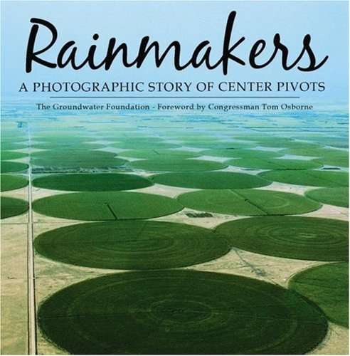9780976505808: Rainmakers: A Photographic Story of Center Pivots