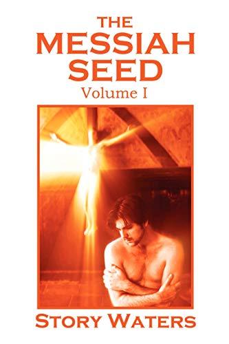 9780976506201: The Messiah Seed Volume I