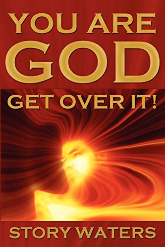 9780976506249: You Are God. Get Over It!