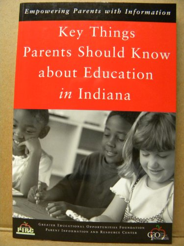 9780976506706: Key Things a Parent Should Know about Education in Indiana: Empowering Parents with Information